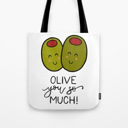 Olive You So Much! Tote Bag