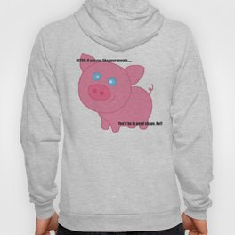 Cute pig insults you Hoody
