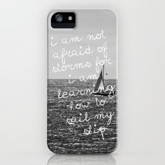 Not Afraid of Storms ~ Luisa May Alcott Slim Case iPhone (5, 5s)
