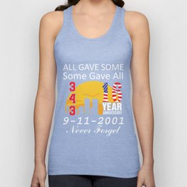 All-Gave-Some-Some-Gave-All---16-Year-Anniversary-9-11-2001-Never-Forget-T-Shirt Unisex Tank Top