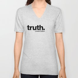 truth. {Limited Edition} Unisex V-Neck