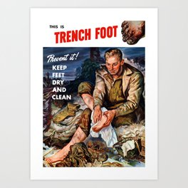 This Is Trench Foot -- Prevent It! Art Print