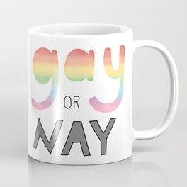 Gay or Nay Coffee Mug