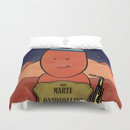 Ovidiollins from Mars (Sax) Duvet Cover