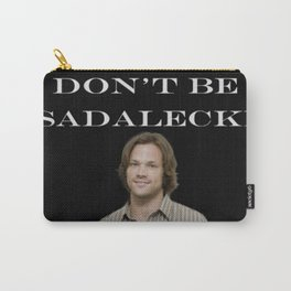 Don't Be Sadalecki Carry-All Pouch