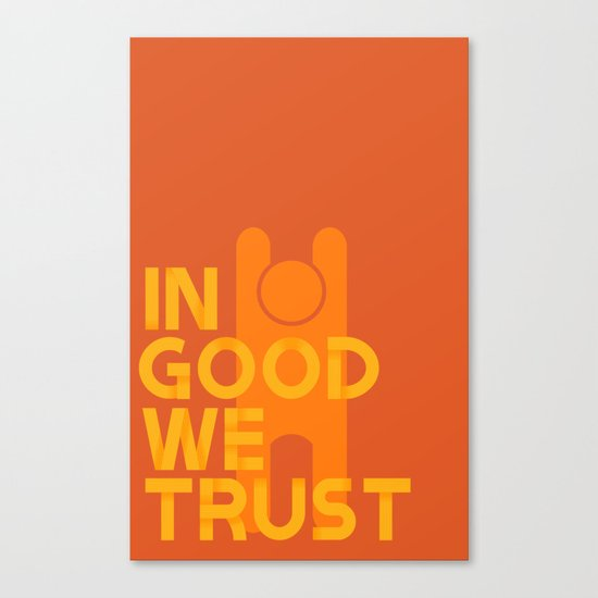 Trust in Good - Version 1 Canvas Print