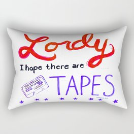 Lordy I Hope There Are Tapes Rectangular Pillow