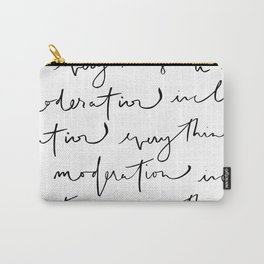"""everything in moderation including moderation"" quote that is modern, cool and hand lettered Carry-All Pouch"