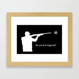 Do you feel triggered? (white) Framed Art Print