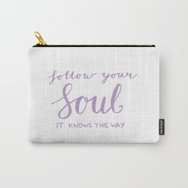 Inspiring quote - Follow your soul, purple Carry-All Pouch