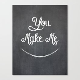 You Make Me Smile - Chalkboard Canvas Print