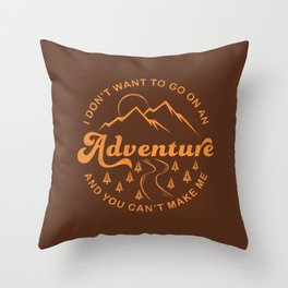 I Don't Want To Go (Brown) Throw Pillow