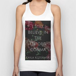 """I Still Believe In The Oxford Comma""  Unisex Tank Top"