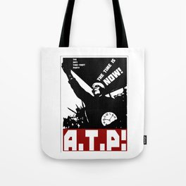 A.T.P.! Anti Time-Theft Party - The Time is Now! Tote Bag