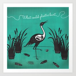 What Could Plastic Hurt? Crane by Sarah Pinc Art Print