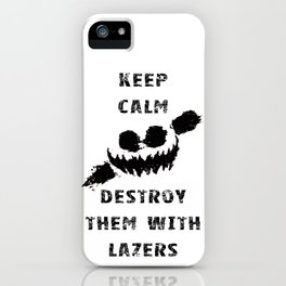 Keep Calm and Destroy Them With Lazers iPhone Case