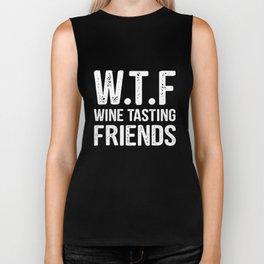 wtf wine tasting friends together happy friend Biker Tank
