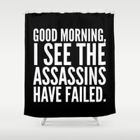 sayings Shower Curtains featuring Good morning, I see the assassins have failed. (Black) by CreativeAngel