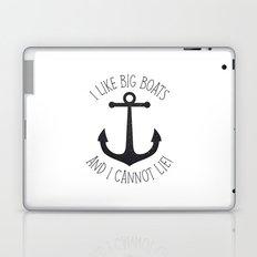 I Like Big Boats And I Cannot Lie! Laptop & iPad Skin