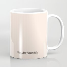 LITTLE ALBERT FAILS IN MATHS Coffee Mug
