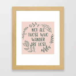 Not All Those Who Wander Are Lost (V2) Framed Art Print
