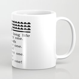 HERE'S TO A LONG LIFE AND A MARRY ONE . A QUICK DEATH AND AN EASY ONE A PRETTY GIRL AND AN HONEST ON Coffee Mug