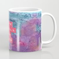 all you need is love Mugs featuring LOVE IS ALL YOU NEED by INA FineArt