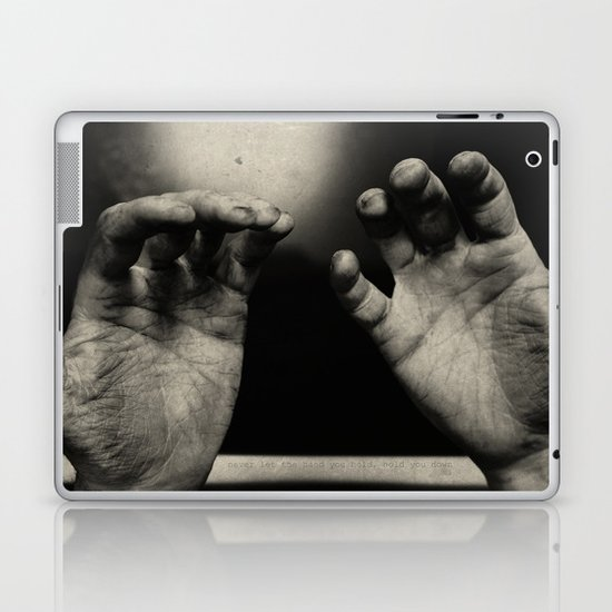 Never let the hand you hold, hold you down Laptop & iPad Skin