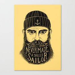 CALM SEAS NEVER MADE A SKILLED SAILOR Canvas Print