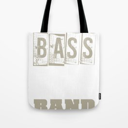 Without The Bass Theres No Band Tote Bag