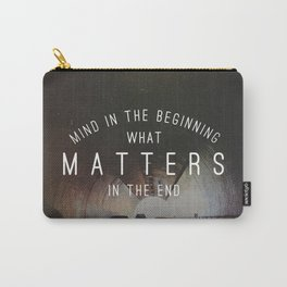 Mind What Matters Carry-All Pouch