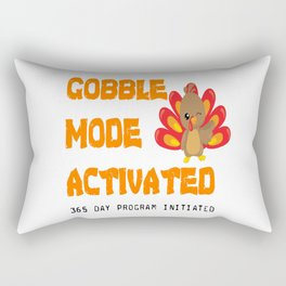 THANKSGIVING GOBBLE MODE ACTIVATED 365 DAY Program Rectangular Pillow