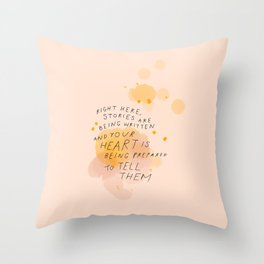 """""""Right Here, Stories Are Being Written"""" Throw Pillow"""