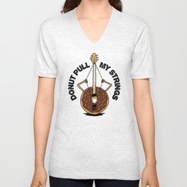 Donut Pull My Strings - Banjo Pun Unisex V-Neck