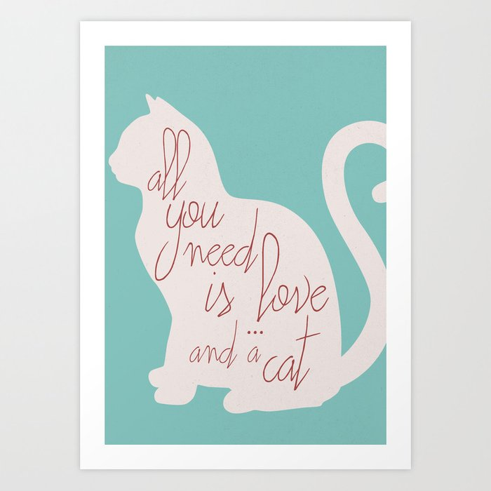 Shabby chic illustration - all you need is love (and a CAT), typography, interior design, cats, love Kunstdrucke