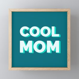 The Cool Mom I Framed Mini Art Print