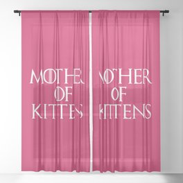 Mother Of Kittens Funny Quote Sheer Curtain