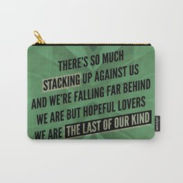We are but hopeful lovers Carry-All Pouch
