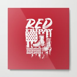 Red Friday Military Remember Deployed Metal Print