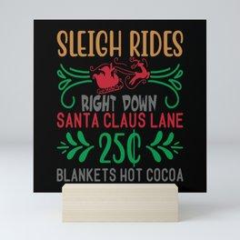 Sleigh Rides Right Down Santa Claus Lane Mini Art Print