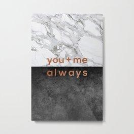 You + Me Always Metal Print