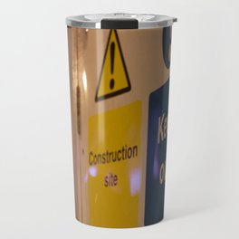 London construction site keep out Travel Mug