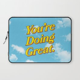 You Are Doing Great: Sky Edition Laptop Sleeve