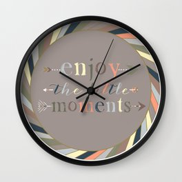Enjoy The Little Moments Wall Clock
