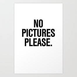 No Pictures Please Art Print