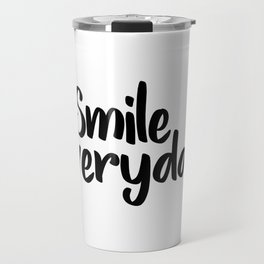 Smile Everyday, Motivational Poster,Inspirational, Office Decor, Happy Quote, Smile Quote, Positive Travel Mug