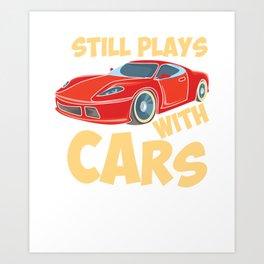 Still Plays With Cars Art Print