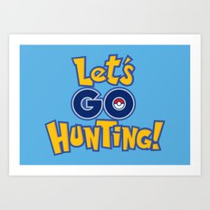 Let's Go Hunting! Art Print
