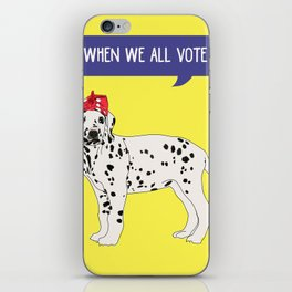 Political Pup - When We All Vote Dalmatian iPhone Skin