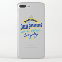 Down Syndrome Awareness Support Trisomy 21 Gift Clear iPhone Case
